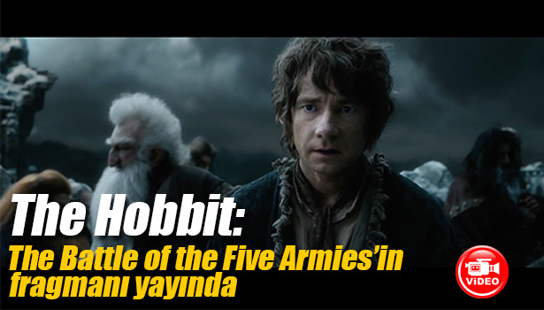 THE HOBBİT: THE BATTLE OF THE FİVE ARMİES'İN FRAGMANI YAYINDA