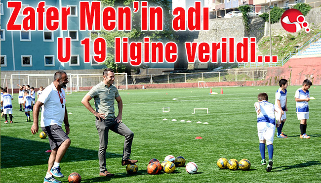 Zafer Men'in adı U 19 ligine  verildi...